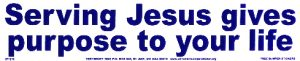 Serving Jesus Give Purpose To Your Life