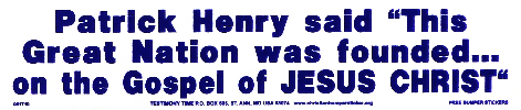 """Patrick Henry Said """"This Great Nation Was Founded... On The Gospel Of Jesus Christ"""""""