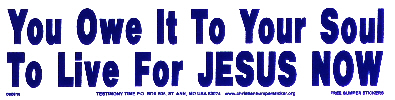 You owe it to your soul to live for Jesus now