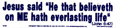 "Jesus Said ""He That Believeth On Me Hath Everlasting Life"""