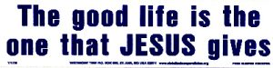 The Good Life Is The One That Jesus Gives